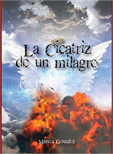 Monica Gonzalez La Cicatriz de un Milagro- cover